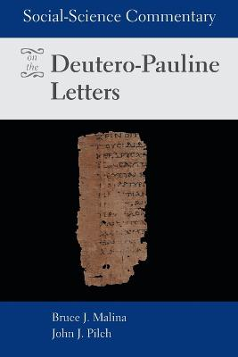 Social-science Commentary on the Deutero-Pauline Letters by Bruce J. Malina, STD