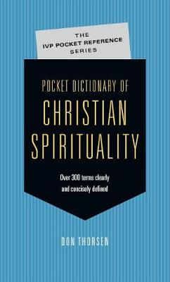 Pocket Dictionary of Christian Spirituality by Don Thorsen