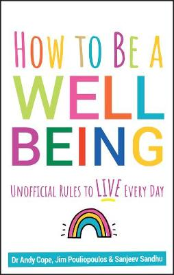 How to Be a Well Being: Unofficial Rules to Live Every Day by Andy Cope