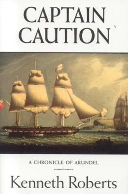 Captain Caution by Kenneth Roberts