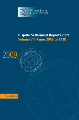 Dispute Settlement Reports 2009: Volume 7, Pages 2909-3438 by World Trade Organization