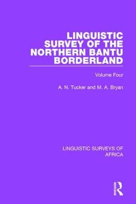 Linguistic Survey of the Northern Bantu Borderland by A. N. Tucker