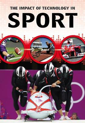 The Impact of Technology in Sport by Matthew Anniss