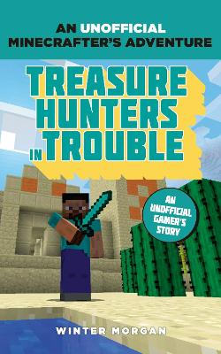 Minecrafters: Treasure Hunters in Trouble by Winter Morgan