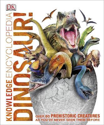 Knowledge Encyclopedia Dinosaur! by DK