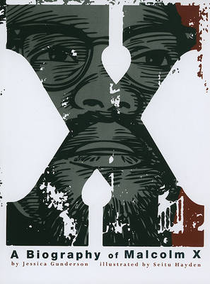 X: A Biography of Malcolm X by Jessica Gunderson