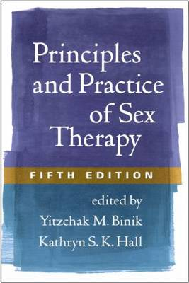 Principles and Practice of Sex Therapy, Fifth Edition by Kathryn Hall
