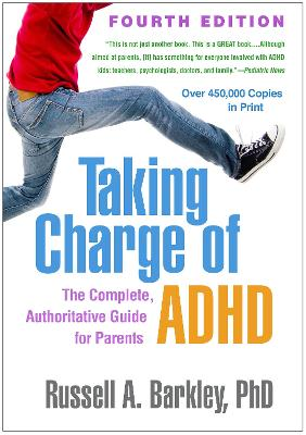 Taking Charge of ADHD: The Complete, Authoritative Guide for Parents by Russell A. Barkley