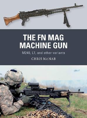 The FN MAG Machine Gun by Chris McNab