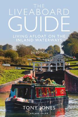 The Liveaboard Guide: Living Afloat on the Inland Waterways by Tony Jones