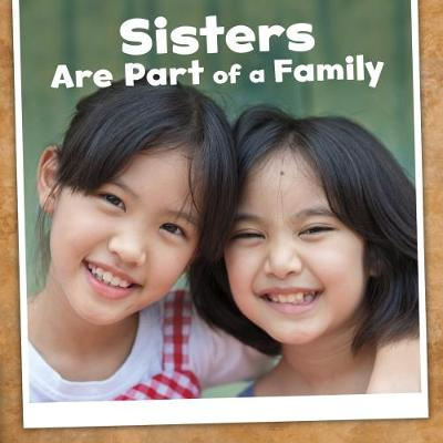 Sisters Are Part of a Family by Lucia Tarbox Raatma