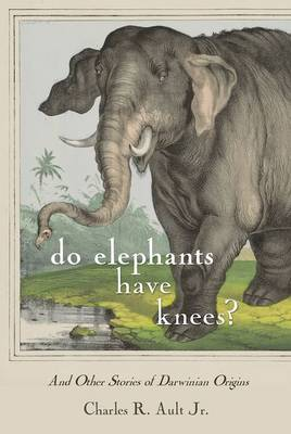 Do Elephants Have Knees? by Charles R. Ault
