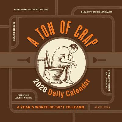 A Ton of Crap 2020 Daily Calendar: A Year's Worth of Sh*t to Learn by Adams Media