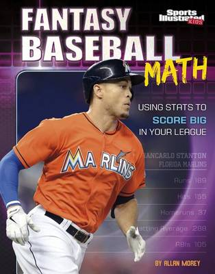 Fantasy Baseball Math: Using Stats to Score Big in Your League by Allan Morey