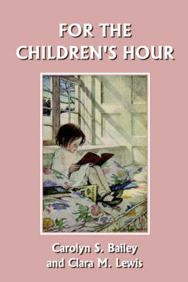 For the Children's Hour by Carolyn S Bailey
