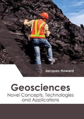 Geosciences: Novel Concepts, Technologies and Applications by Jacques Howard