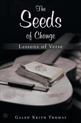 The Seeds of Change by Galen Keith Thomas