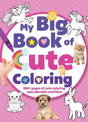 My Big Book of Cute Coloring by Editors of Silver Dolphin Books
