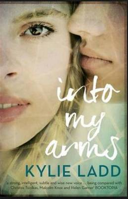 Into My Arms by Kylie Ladd