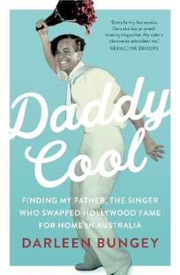Daddy Cool by Darleen Bungey