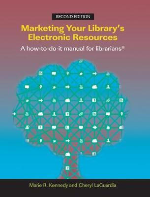 Marketing Your Library's Electronic Resources, 2nd Edition by Marie R. Kennedy