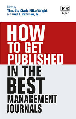 How to Get Published in the Best Management Journals by Timothy Clark