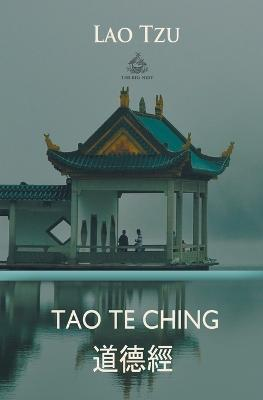 Tao Te Ching (Chinese and English) by Lao Tzu