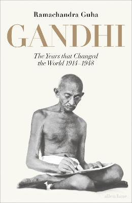 Gandhi 1915-1948 by Ramachandra Guha