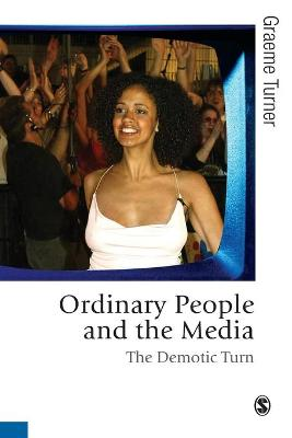 Ordinary People and the Media by Graeme Turner