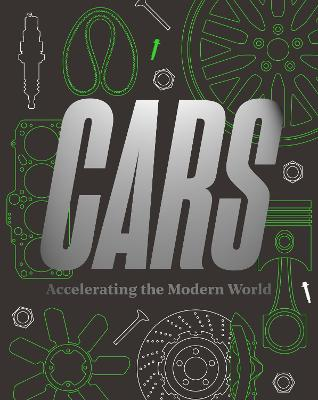 Cars: Accelerating The Modern World by Brendan Cormier