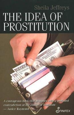 Idea of Prostitution by Sheila Jeffreys