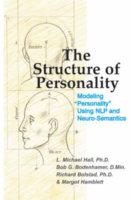 The Structure of Personality by L Michael Hall