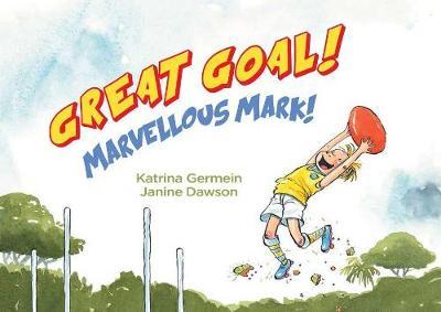 Great Goal! by Katrina Germein