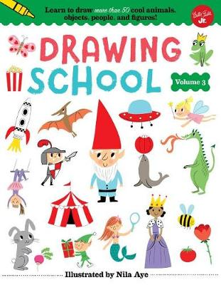 Drawing School--Volume 3 by Nila Aye