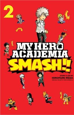 My Hero Academia: Smash!!, Vol. 2 by Kohei Horikoshi