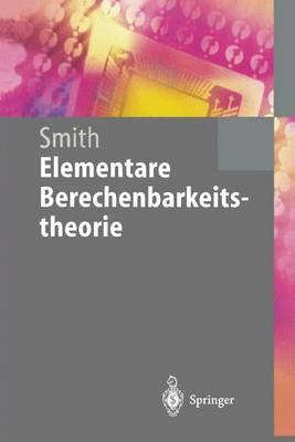 Elementare Berechenbarkeitstheorie by Einar Smith