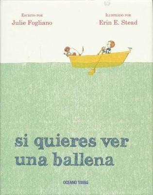 Si Quieres Ver Una Ballena by Julie Fogliano