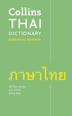 Thai Essential Dictionary: All the words you need, every day (Collins Essential) by Collins Dictionaries