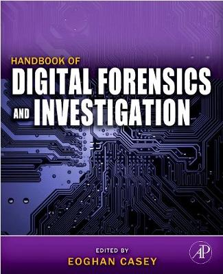 Handbook of Digital Forensics and Investigation by Eoghan Casey