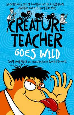 Creature Teacher Goes Wild by Sam Watkins