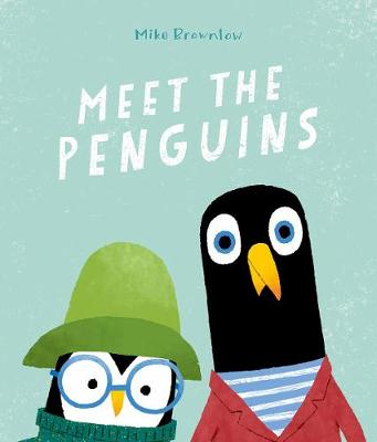 Meet the Penguins by Mike Brownlow