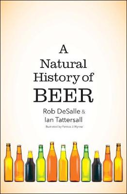 A Natural History of Beer by Rob DeSalle