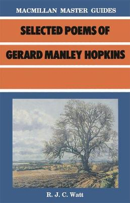 Selected Poems of Gerard Manley Hopkins by R. J. Watt