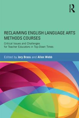 Reclaiming  English Language Arts Methods Courses by Jory Brass