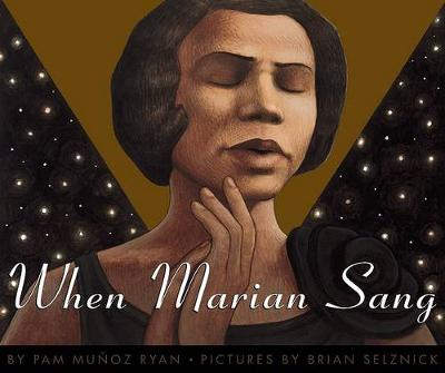 When Marian Sang: The True Recital of Marian Anderson by Pam Munoz Ryan