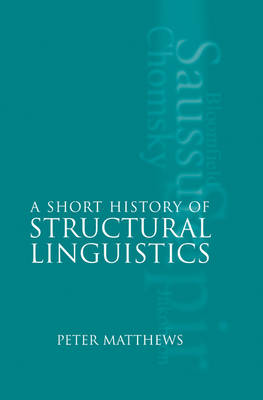 Short History of Structural Linguistics by P. H. Matthews