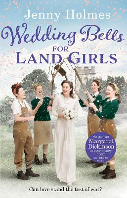 Wedding Bells for Land Girls by Jenny Holmes