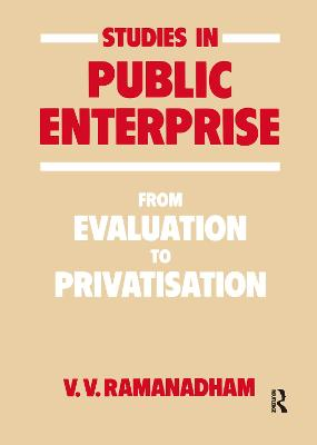 Studies in Public Enterprise: From Evaluation to Privatisation book