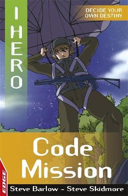 EDGE: I HERO: Code Mission by Sonia Leong