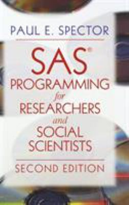 SAS Programming for Researchers and Social Scientists by Paul E. Spector